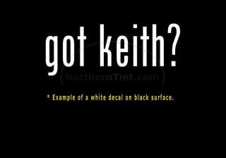 Got Keith Funny Wall Art Truck Car Decal Sticker
