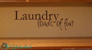 Laundry Loads of Fun Vinyl Wall Room Decor Decals Stickers 798