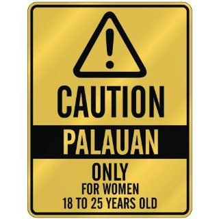 CAUTION  PALAUAN ONLY FOR WOMEN 18 TO 25 YEARS OLD  PARKING SIGN
